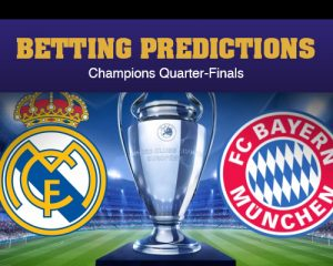 Betting Predictions – Champions Quarter-Finals