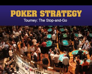 Tourney Strategy: The Stop-and-Go