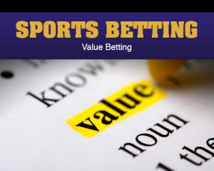 Sports Betting – Value Betting